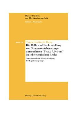 Abbildung von Gustinetti Henz | Die Rolle und Rechtsstellung von Stimmrechtsberatungsunternehmen (Proxy Advisors) im schweizerischen Recht | 1. Auflage | 2016 | Band 128 | beck-shop.de