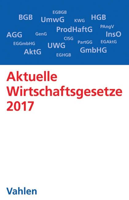 Aktuelle Wirtschaftsgesetze 2017 | Buch (Cover)