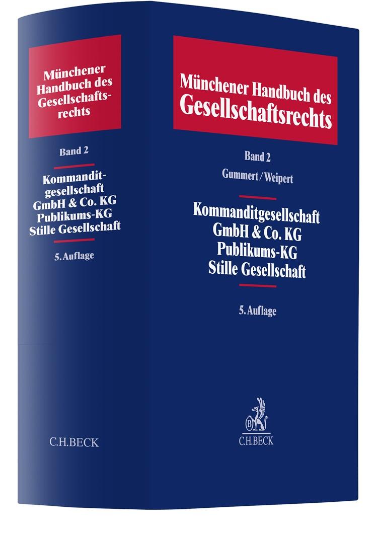 Münchener Handbuch des Gesellschaftsrechts, Band 2: Kommanditgesellschaft, GmbH & Co. KG, Publikums-KG, Stille Gesellschaft | 5., neubearbeitete Auflage, 2018 | Buch (Cover)