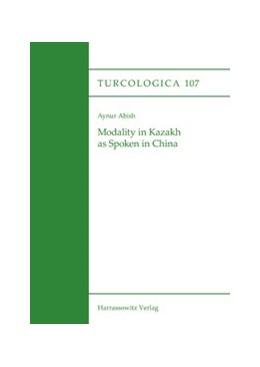 Abbildung von Abish   Modality in Kazakh as Spoken in China   1. Auflage   2016   beck-shop.de