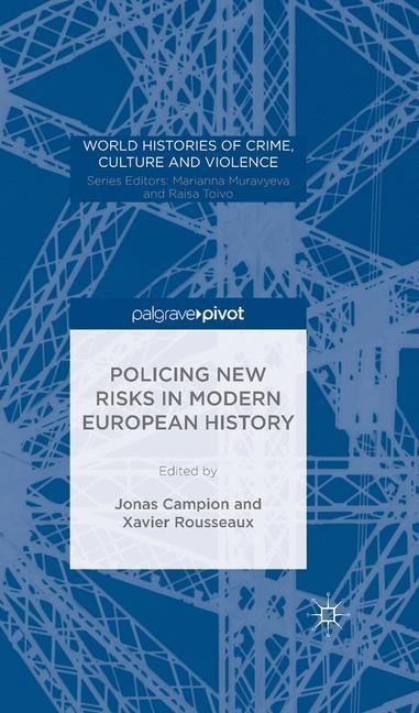 Abbildung von Rousseaux / Campion | Policing New Risks in Modern European History | 1st ed. 2016 | 2015