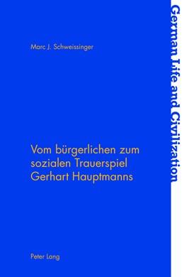 Abbildung von Schweissinger   Vom bürgerlichen zum sozialen Trauerspiel Gerhart Hauptmanns   2016   63