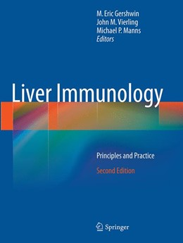 Abbildung von Gershwin / Vierling / Manns | Liver Immunology | Softcover reprint of the original 2nd ed. 2014 | 2016 | Principles and Practice