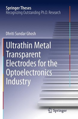 Abbildung von Ghosh | Ultrathin Metal Transparent Electrodes for the Optoelectronics Industry | Softcover reprint of the original 1st ed. 2013 | 2016