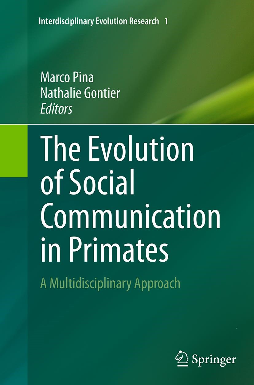 Abbildung von Pina / Gontier | The Evolution of Social Communication in Primates | Softcover reprint of the original 1st ed. 2014 | 2016