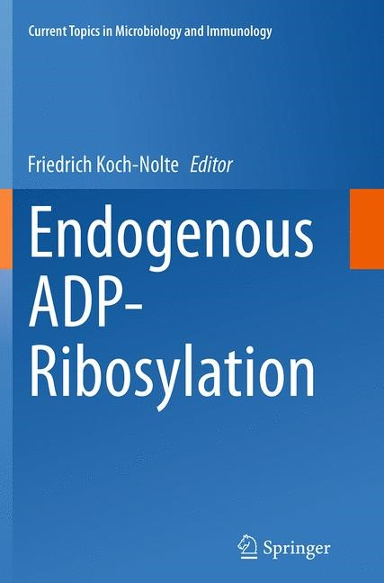 Abbildung von Koch-Nolte | Endogenous ADP-Ribosylation | Softcover reprint of the original 1st ed. 2015 | 2016