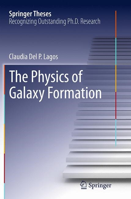 Abbildung von Lagos | The Physics of Galaxy Formation | Softcover reprint of the original 1st ed. 2014 | 2016