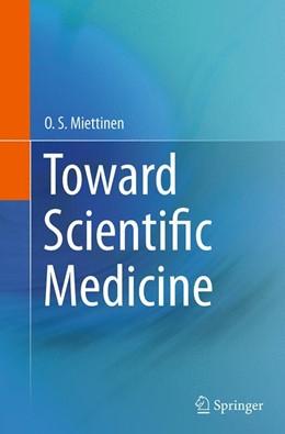 Abbildung von Miettinen | Toward Scientific Medicine | Softcover reprint of the original 1st ed. 2014 | 2016