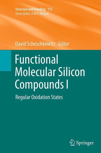Abbildung von Scheschkewitz | Functional Molecular Silicon Compounds I | Softcover reprint of the original 1st ed. 2014 | 2016