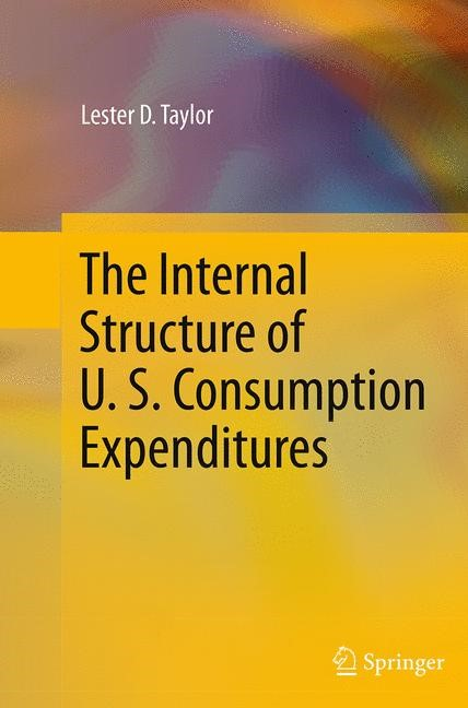 Abbildung von Taylor | The Internal Structure of U. S. Consumption Expenditures | Softcover reprint of the original 1st ed. 2014 | 2016