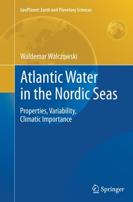 Abbildung von Walczowski | Atlantic Water in the Nordic Seas | Softcover reprint of the original 1st ed. 2014 | 2016 | Properties, Variability, Clima...