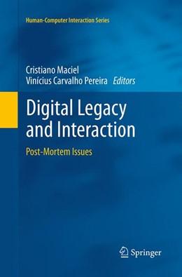 Abbildung von Maciel / Pereira   Digital Legacy and Interaction   Softcover reprint of the original 1st ed. 2013   2016   Post-Mortem Issues