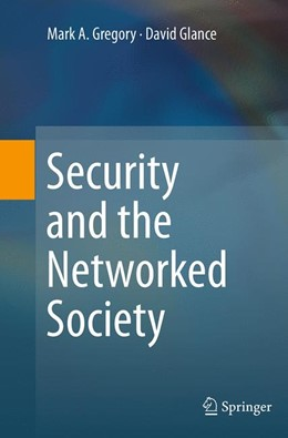 Abbildung von Gregory / Glance   Security and the Networked Society   Softcover reprint of the original 1st ed. 2013   2016