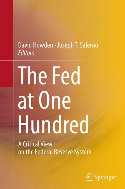 Abbildung von Howden / Salerno | The Fed at One Hundred | Softcover reprint of the original 1st ed. 2014 | 2016