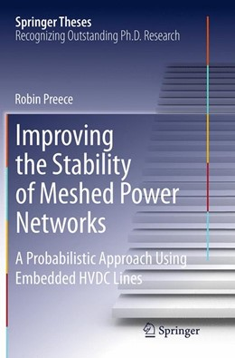 Abbildung von Preece | Improving the Stability of Meshed Power Networks | Softcover reprint of the original 1st ed. 2013 | 2016 | A Probabilistic Approach Using...