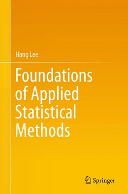 Abbildung von Lee | Foundations of Applied Statistical Methods | Softcover reprint of the original 1st ed. 2014 | 2016
