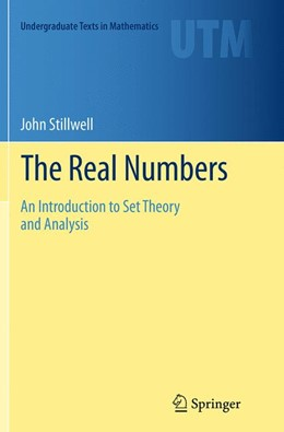 Abbildung von Stillwell | The Real Numbers | Softcover reprint of the original 1st ed. 2013 | 2016