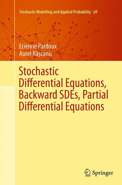 Abbildung von Pardoux | Stochastic Differential Equations, Backward SDEs, Partial Differential Equations | Softcover reprint of the original 1st ed. 2014 | 2016