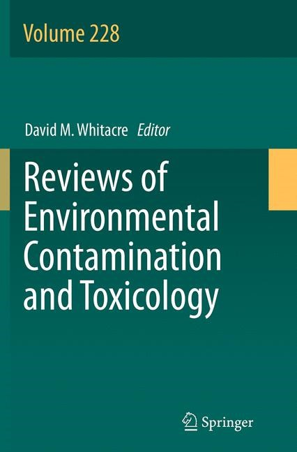 Abbildung von Whitacre   Reviews of Environmental Contamination and Toxicology Volume 228   Softcover reprint of the original 1st ed. 2014   2016
