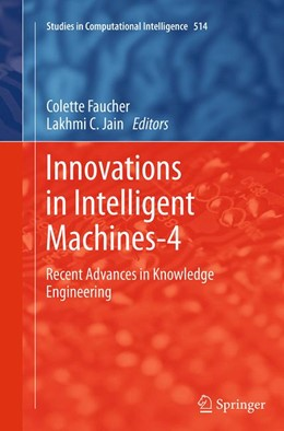 Abbildung von Faucher / Jain | Innovations in Intelligent Machines-4 | Softcover reprint of the original 1st ed. 2014 | 2016 | Recent Advances in Knowledge E... | 514