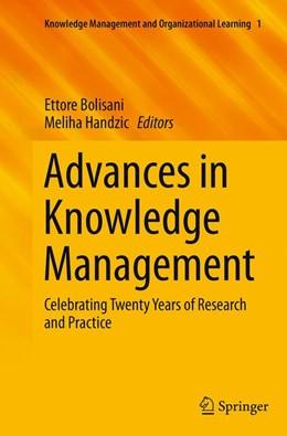 Abbildung von Bolisani / Handzic | Advances in Knowledge Management | Softcover reprint of the original 1st ed. 2015 | 2016 | Celebrating Twenty Years of Re... | 1