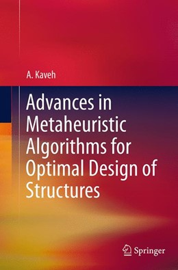 Abbildung von Kaveh | Advances in Metaheuristic Algorithms for Optimal Design of Structures | Softcover reprint of the original 1st ed. 2014 | 2016