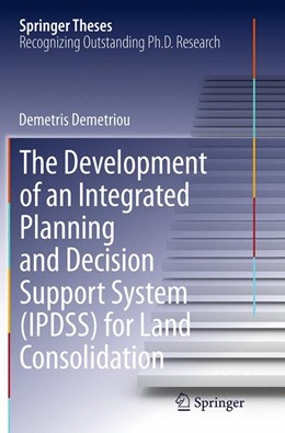 Abbildung von Demetriou   The Development of an Integrated Planning and Decision Support System (IPDSS) for Land Consolidation   Softcover reprint of the original 1st ed. 2014   2016