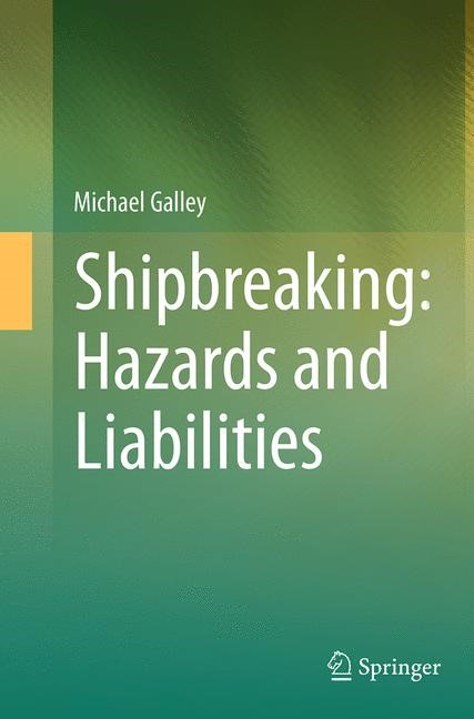Abbildung von Galley | Shipbreaking: Hazards and Liabilities | Softcover reprint of the original 1st ed. 2014 | 2016