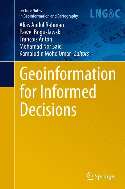 Geoinformation for Informed Decisions | Abdul Rahman / Boguslawski / Anton / Said / Omar | Softcover reprint of the original 1st ed. 2014, 2016 | Buch (Cover)