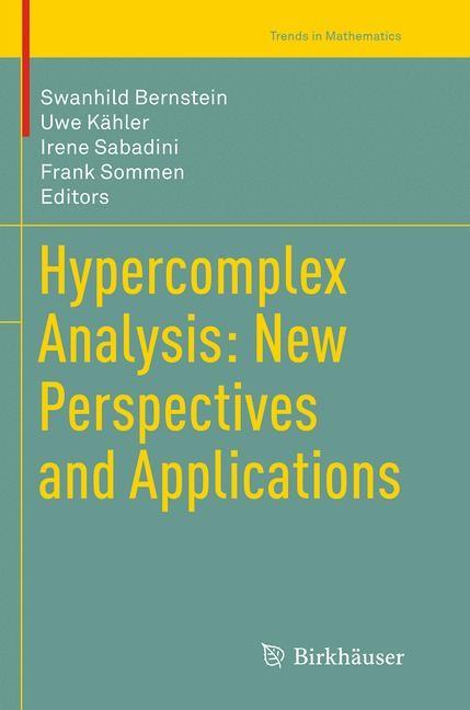 Abbildung von Bernstein / Kähler / Sabadini / Sommen | Hypercomplex Analysis: New Perspectives and Applications | Softcover reprint of the original 1st ed. 2014 | 2016