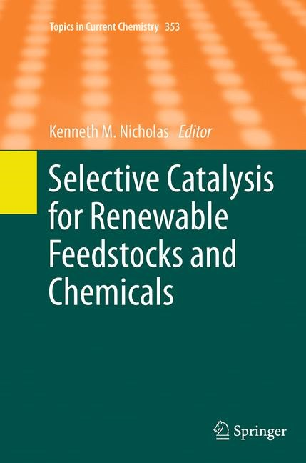 Abbildung von Nicholas | Selective Catalysis for Renewable Feedstocks and Chemicals | Softcover reprint of the original 1st ed. 2014 | 2016