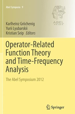 Abbildung von Gröchenig / Lyubarskii / Seip | Operator-Related Function Theory and Time-Frequency Analysis | Softcover reprint of the original 1st ed. 2015 | 2016 | The Abel Symposium 2012 | 9