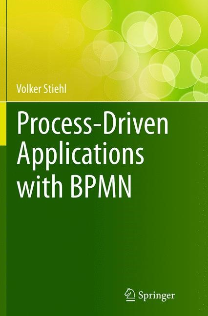 Abbildung von Stiehl | Process-Driven Applications with BPMN | Softcover reprint of the original 1st ed. 2014 | 2016