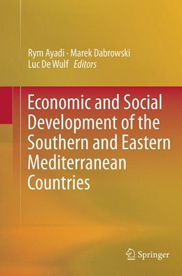 Abbildung von Ayadi / Dabrowski / De Wulf | Economic and Social Development of the Southern and Eastern Mediterranean Countries | Softcover reprint of the original 1st ed. 2015 | 2016