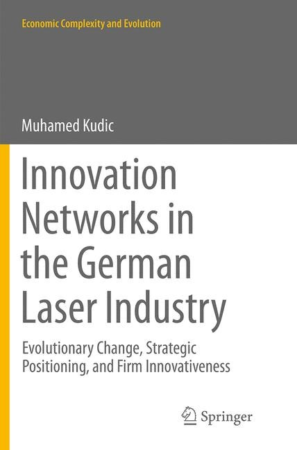 Abbildung von Kudic | Innovation Networks in the German Laser Industry | Softcover reprint of the original 1st ed. 2015 | 2016