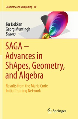 Abbildung von Dokken / Muntingh | SAGA – Advances in ShApes, Geometry, and Algebra | Softcover reprint of the original 1st ed. 2014 | 2016 | Results from the Marie Curie I... | 10