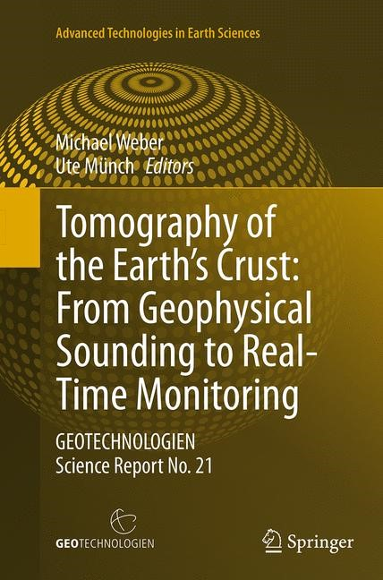 Abbildung von Weber / Münch | Tomography of the Earth's Crust: From Geophysical Sounding to Real-Time Monitoring | Softcover reprint of the original 1st ed. 2014 | 2016