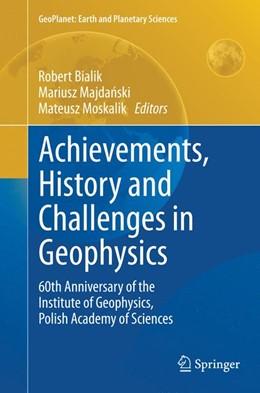 Abbildung von Bialik / Majdanski / Moskalik | Achievements, History and Challenges in Geophysics | Softcover reprint of the original 1st ed. 2014 | 2016 | 60th Anniversary of the Instit...