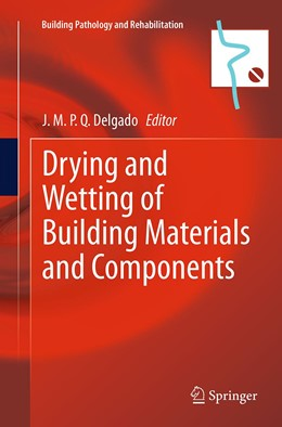 Abbildung von Delgado | Drying and Wetting of Building Materials and Components | Softcover reprint of the original 1st ed. 2014 | 2016