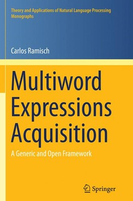 Abbildung von Ramisch | Multiword Expressions Acquisition | Softcover reprint of the original 1st ed. 2015 | 2016 | A Generic and Open Framework