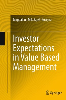 Abbildung von Mikolajek-Gocejna   Investor Expectations in Value Based Management   Softcover reprint of the original 1st ed. 2014   2016   Translated by Klementyna Dec a...