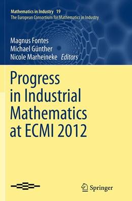 Abbildung von Fontes / Günther / Marheineke   Progress in Industrial Mathematics at ECMI 2012   Softcover reprint of the original 1st ed. 2014   2016