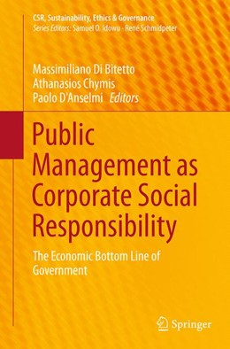 Abbildung von Di Bitetto / Chymis / D'Anselmi | Public Management as Corporate Social Responsibility | Softcover reprint of the original 1st ed. 2015 | 2016 | The Economic Bottom Line of Go...