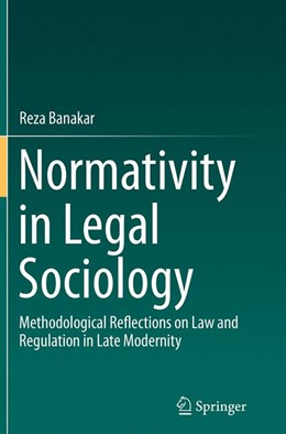 Abbildung von Banakar | Normativity in Legal Sociology | Softcover reprint of the original 1st ed. 2015 | 2016 | Methodological Reflections on ...