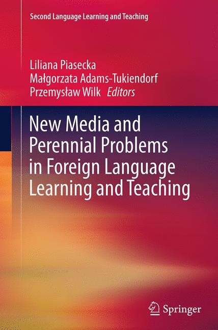Abbildung von Piasecka / Adams-Tukiendorf / Wilk | New Media and Perennial Problems in Foreign Language Learning and Teaching | Softcover reprint of the original 1st ed. 2015 | 2016