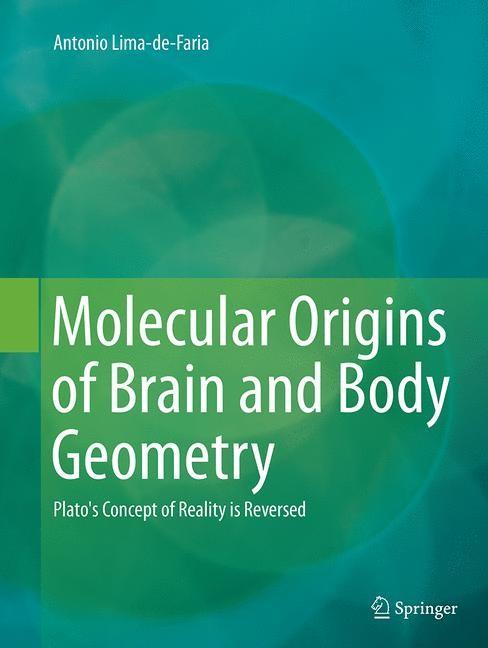 Abbildung von Lima-de-Faria | Molecular Origins of Brain and Body Geometry | Softcover reprint of the original 1st ed. 2014 | 2016