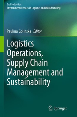 Abbildung von Golinska | Logistics Operations, Supply Chain Management and Sustainability | Softcover reprint of the original 1st ed. 2014 | 2016