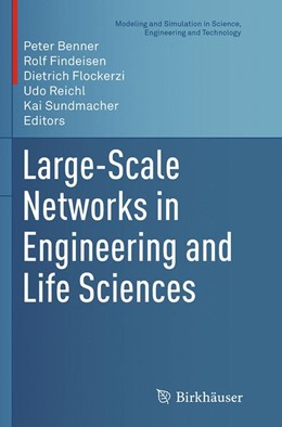 Abbildung von Benner / Findeisen / Flockerzi / Reichl / Sundmacher | Large-Scale Networks in Engineering and Life Sciences | Softcover reprint of the original 1st ed. 2014 | 2016