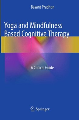 Abbildung von Pradhan | Yoga and Mindfulness Based Cognitive Therapy | Softcover reprint of the original 1st ed. 2015 | 2016 | A Clinical Guide