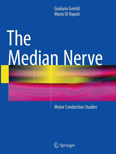 Abbildung von Gentili / Di Napoli | The Median Nerve | Softcover reprint of the original 1st ed. 2015 | 2016